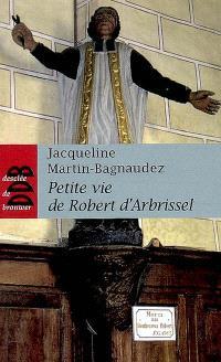 Petite vie de Robert d'Arbrissel