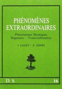 Phénomènes extraordinaires : phénomènes mystiques, stigmates, transverbération