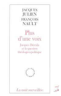 Plus d'une voix : Jacques Derrida et la question théologico-politique