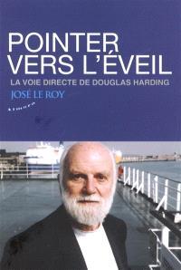 Pointer vers l'éveil : la voie directe de Douglas Harding
