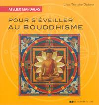 Pour s'éveiller au bouddhisme