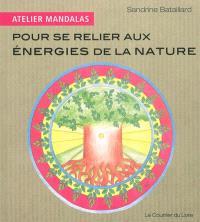 Pour se relier aux énergies de la nature
