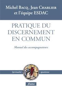 Pratique du discernement en commun : manuel des accompagnateurs