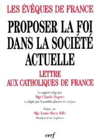 Proposer la foi dans la société actuelle. Volume 3, Lettre aux catholiques de France