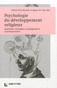 Psychologie du développement religieux : questions classiques et perspectives contemporaines