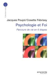 Psychologie et foi : parcours de vie en 6 étapes