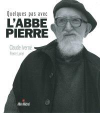 Quelques pas avec l'abbé Pierre