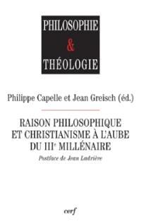 Raison philosophique et christianisme à l'aube du troisième millénaire
