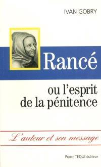 Rancé ou L'esprit de la pénitence