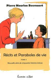 Récits et paraboles de vie. Volume 2, Nouvelle série de cinquante histoires brèves