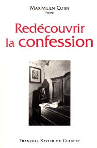 Redécouvrir la confession : quel merveilleux sacrement
