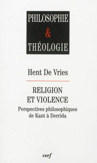 Religion et violence : perspectives philosophiques de Kant à Derrida