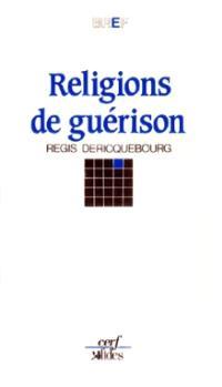 Religions de guérison : antoinisme, science chrétienne, scientologie