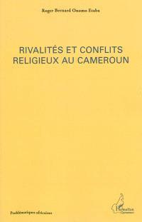 Rivalités et conflits religieux au Cameroun