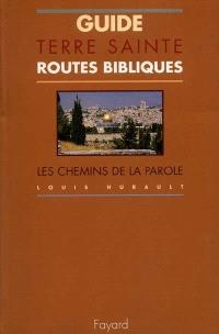 Routes bibliques : guide de Terre sainte
