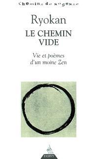 Ryokan, le chemin vide : vie et poèmes d'un moine zen