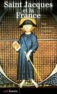 Saint Jacques et la France : actes du colloque des 18 et 19 janvier 2001 à la Fondation Singer-Polignac