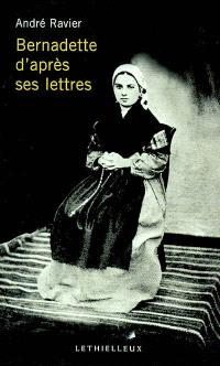 Sainte Bernadette d'après ses lettres