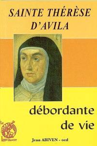 Sainte Thérèse d'Avila débordante de vie