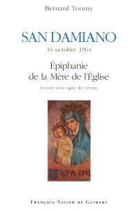 San Damanio, 16 octobre 1964 : épiphanie de la Mère de l'Eglise : lecture d'un signe des temps