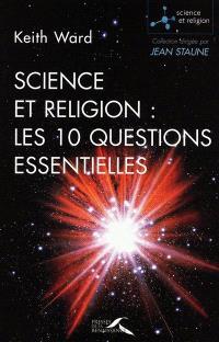 Science et religion : les 10 questions essentielles