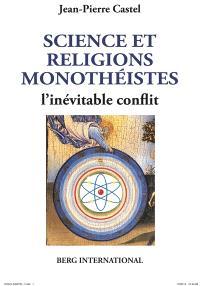 Sciences et religions monothéistes : l'inévitable conflit