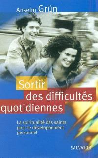Sortir des difficultés quotidiennes : la spiritualité des saints pour le développement personnel