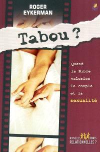 Tabou ? : quand la Bible valorise le couple et la sexualité