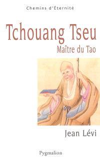Tchouang Tseu, maître du tao