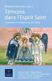Témoins dans l'Esprit Saint. Volume 1, Contextes et contenus au XXe siècle