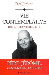 Théologie spirituelle. Volume 3, Vie contemplative