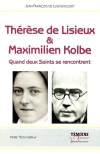 Thérèse de Lisieux et Maximilien Kolbe : quand deux saints se rencontrent