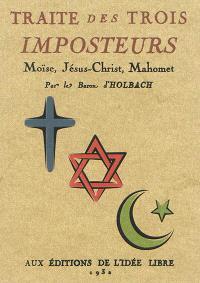 Traité des trois imposteurs : Moïse, Jésus-Christ, Mahomet