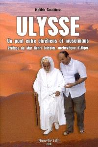 Ulysse : un pont entre chrétiens et musulmans