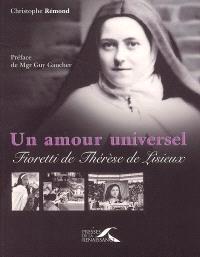Un amour universel : fioretti de Thérèse de Lisieux