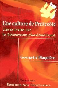 Une culture de pentecôte : libres propos sur le renouveau charismatique