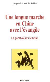 Une longue marche en Chine avec l'Evangile : la parabole des semelles