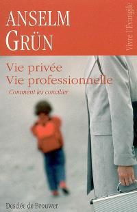 Vie privée, vie professionnelle : comment les concilier
