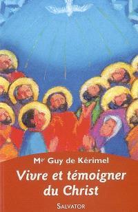 Vivre et témoigner du Christ aujourd'hui : église de disciples, église de témoins
