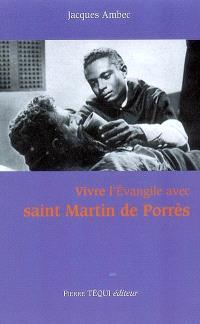 Vivre l'Evangile avec saint Martin de Porrès