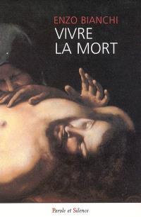 Vivre la mort. Volume 1, Méditation