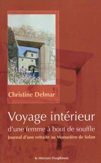 Voyage intérieur d'une femme à bout de souffle : journal d'une retraite au monastère de Solan