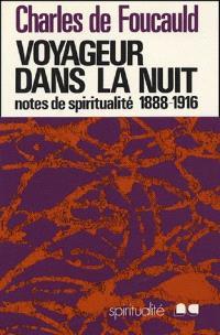 Voyageur dans la nuit : Notes spirituelles diverses, 1888-1916