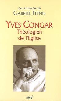 Yves Congar, théologien de l'Eglise