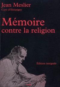 Mémoire contre la religion : édition intégrale