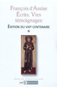 François d'Assise : écrits, vies, témoignages : édition du VIIIe centenaire