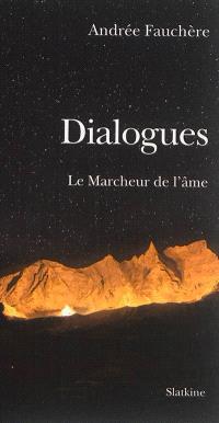 Le marcheur de l'âme, Dialogues