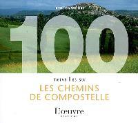100 merveilles sur les chemins de Compostelle