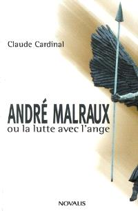 André Malraux, ou, La lutte avec l'ange