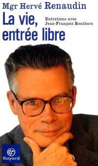 La vie, entrée libre : entretien avec Jean-François Bouthors